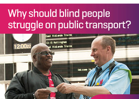 Why should passengers with sight loss struggle on public transport?